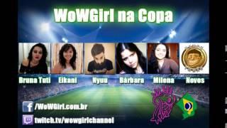 WoWGirl na Copa #1: Livechat de Narração - Parte 2