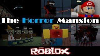 The Horror Mansion v9.56E Von Animoul [Roblox]