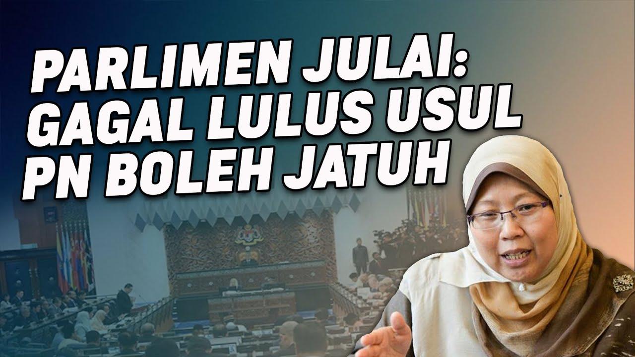 Parlimen Julai: Gagal Lulus Usul PN Boleh Jatuh