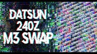 Datsun 240Z meets BMW E46 M3 Motor Swap Part 1 by BBM