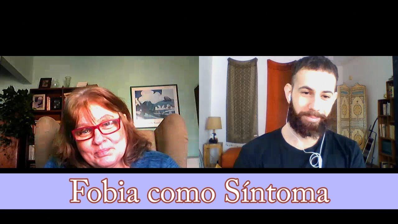 La Fobia como Síntoma - Psicoanálisis (ft. Olga Pilnik)