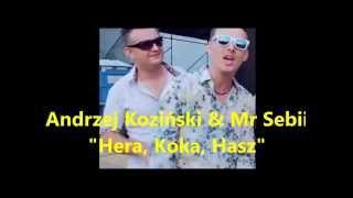 Andrzej Koziński & Mr Sebii - Hera, Koka, Hasz 2015
