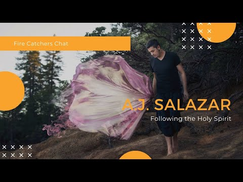 Fire Catchers Chat - AJ Salazar, Following the Holy Spirit