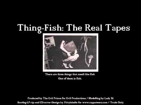 Frank Zappa's Thing Fish: The Real Tapes (Demo)