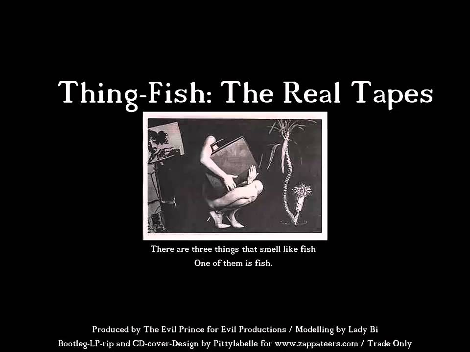 Frank zappa 39 s thing fish the real tapes demo youtube for Why does vagina smell like fish