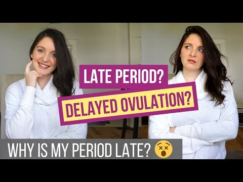 WHY IS MY PERIOD LATE? 😵 What Delays Ovulation
