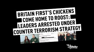Britain First Arrested For Terrorism!