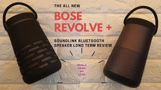 Bose Soundlink Revolve Plus Long Term Review and Honest Review
