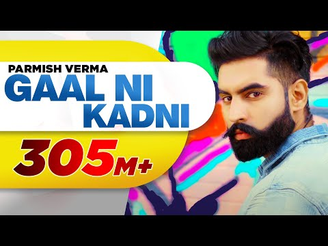 Gaal Ni Kadni  Parmish Verma  Desi Crew  Latest Punjabi Song 2017  Speed Records