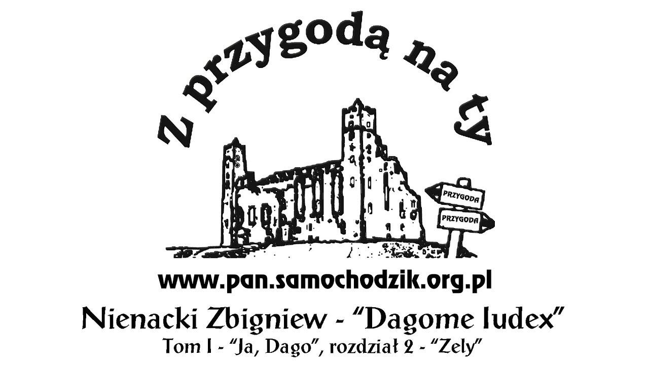 Nienacki Zbigniew Dagome Iudex 02 Tom I, rozdział 02 Zely