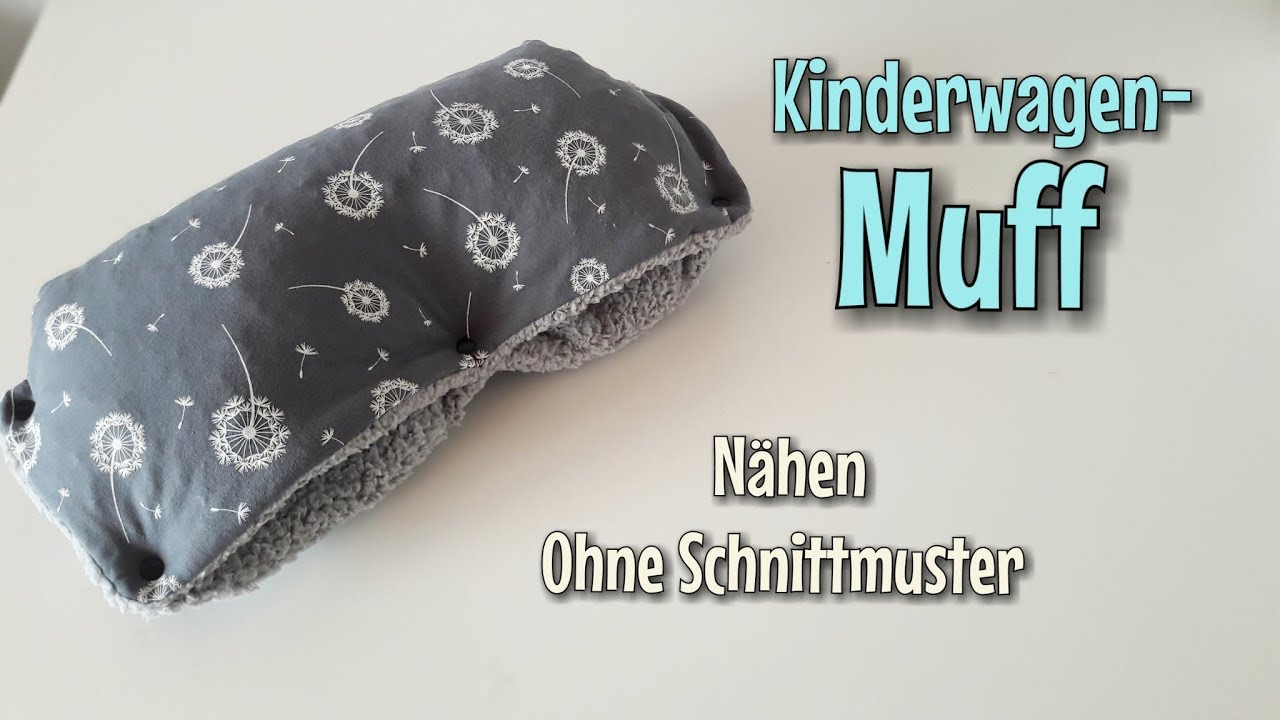 Kinderwagen Muff - OHNE Schnittmuster - Nähanleitung für Anfänger ...