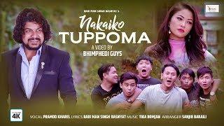 Nakaiko Tuppoma/Pramod Kharel new song feat. Bhimphedi Guys,  2019