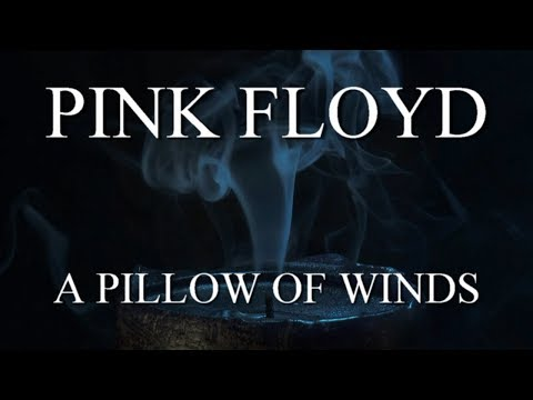 PINK FLOYD: A Pillow of Winds (Remastered/1080p)