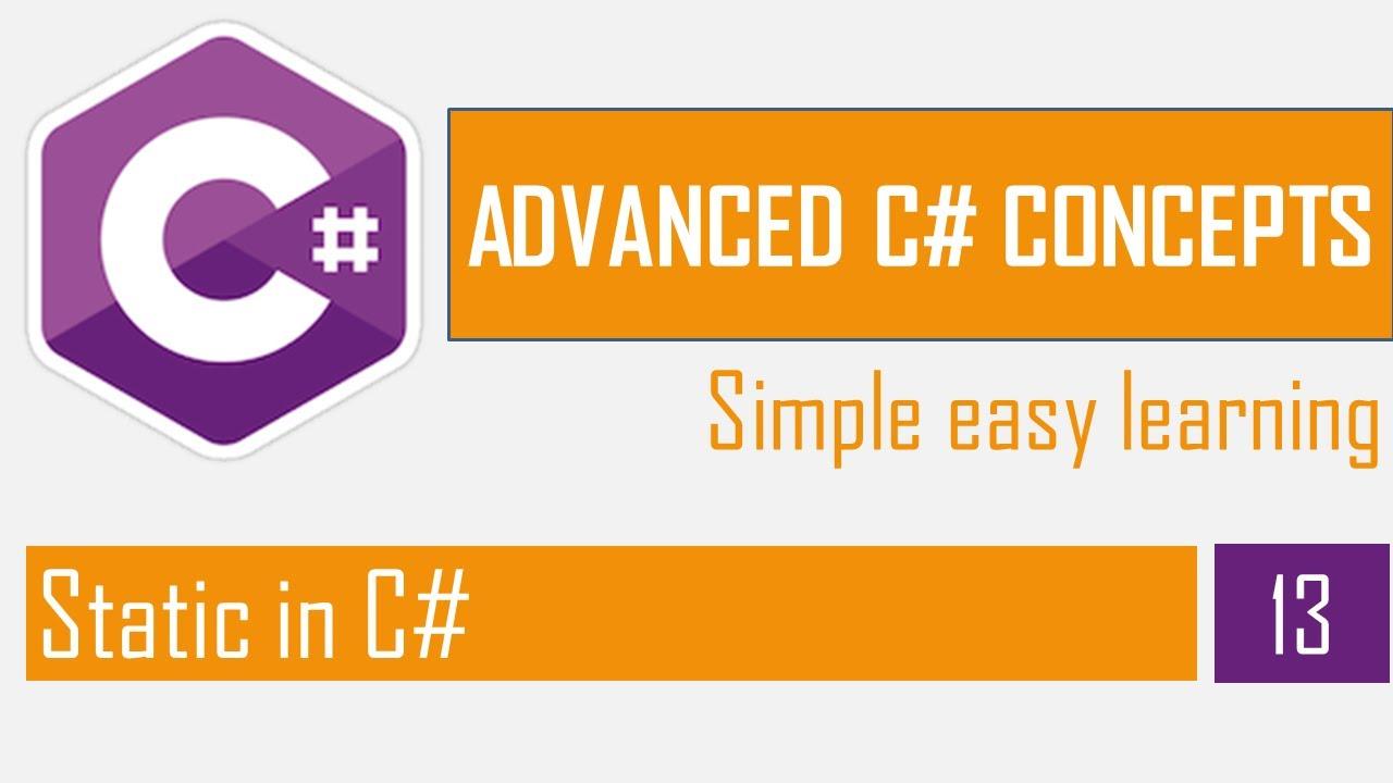 Static in C# | What is static | Static Methods & Classes | C# Tutorial | Advanced C#