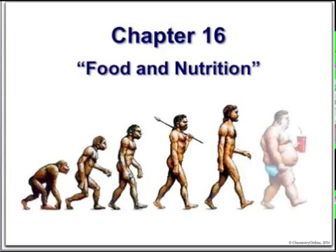 Chemistry and Society:  Chapter 16 - Food and Nutrition