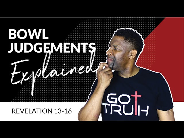 The Seven BOWL Judgments in the Book of Revelation EXPLAINED