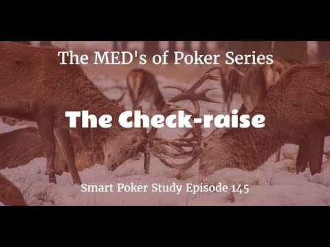 The Check-raise | MED #8 Class 1 | Poker Podcast #145