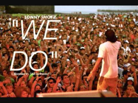Sonny Shotz -We Do (Bonobo Remix)
