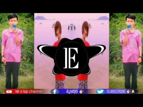 Mr e top channel Melody Cambodia Remix