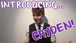 Introducing Cayden