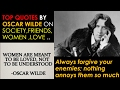 Oscar Wilde TOP QUOTES ON SOCIETY ,FRIENDS ,WOMEN ,LIFE ..