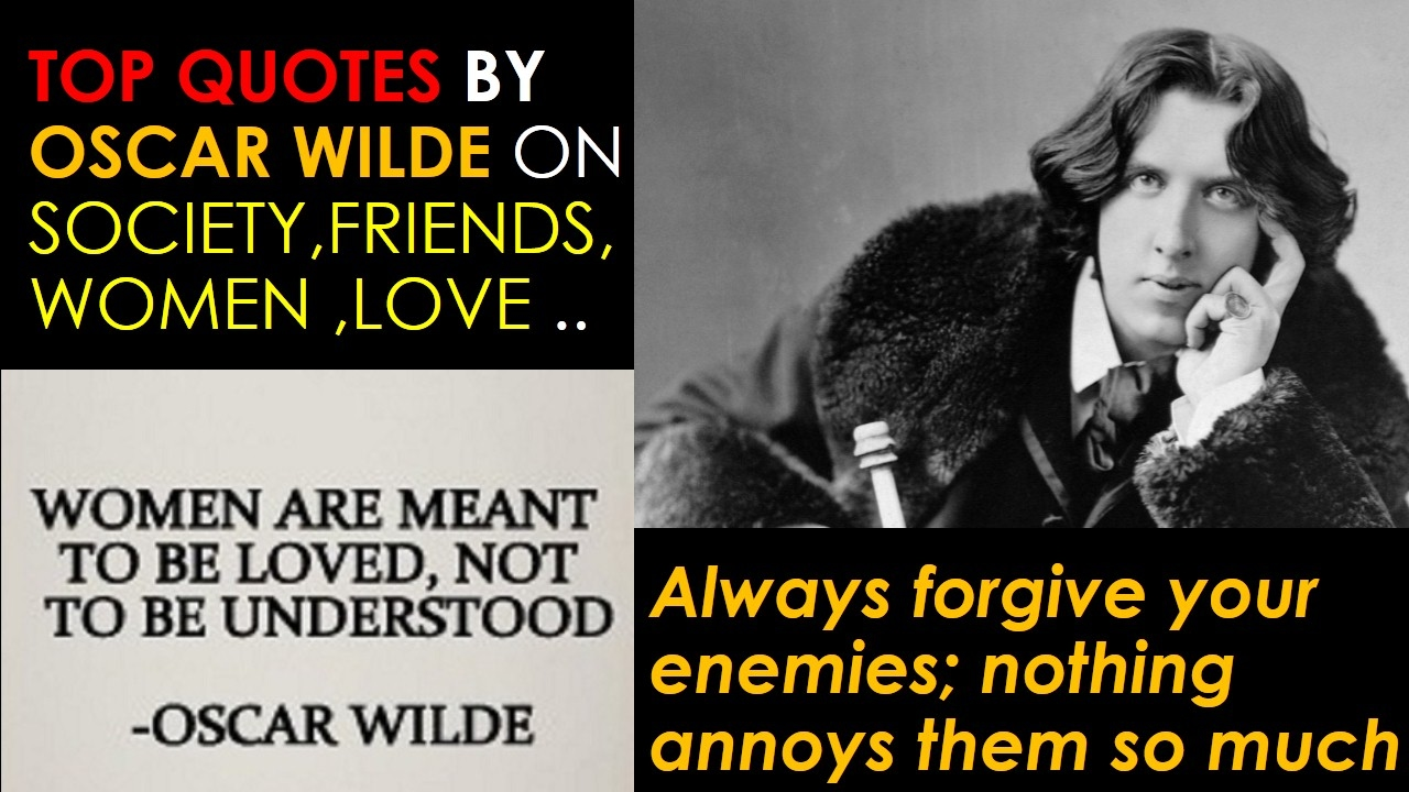 oscar wilde top quotes on society friends women life oscar wilde top quotes on society friends women life