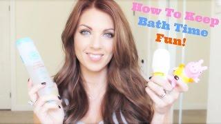 ❤ How To Keep Bath Time Fun ❤ Thumbnail