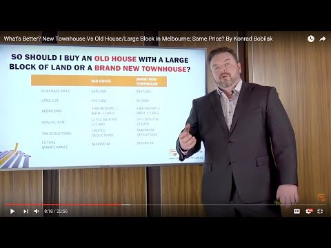 What's Better? New Townhouse Vs Old House/Large Block In Melbourne; Same Price? By Konrad Bobilak