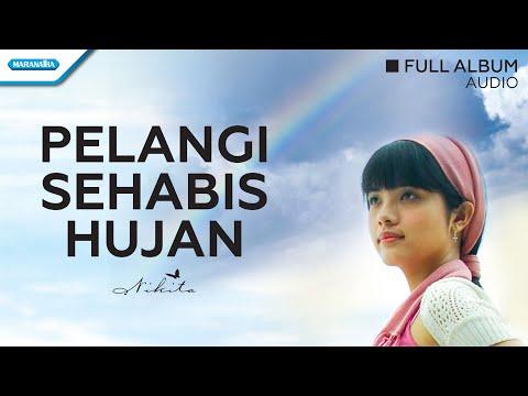 Pelangi Sehabis Hujan - Nikita (Audio full album)