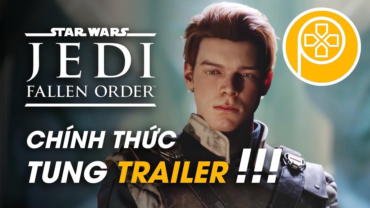 Phê Game News #22: STAR WARS JEDI: FALLEN ORDER chính thức tung TRAILER!!!