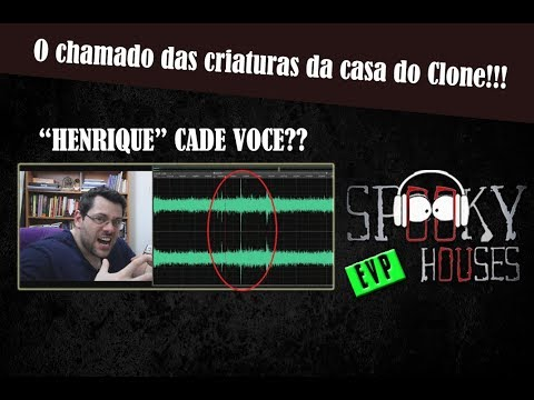 EVP - Analise do áudio das criaturas da casa do Clone!