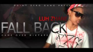 Fall Back - Luh Zhane / POINT ZERO GANG