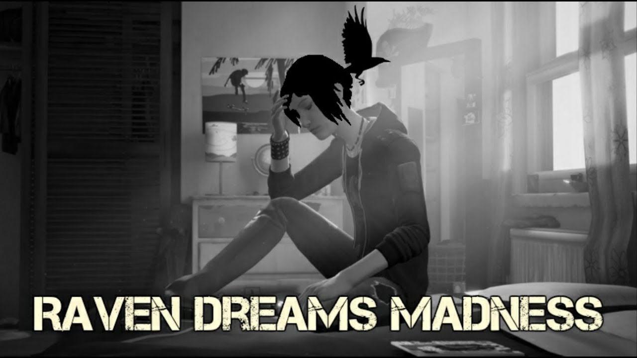 Raven dreams madness a life is strange before the storm raven raven dreams madness a life is strange before the storm raven analysistheory 1 buycottarizona