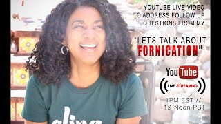 🔴LIVE: Let's Talk About Sex | Addressing Your Questions re: the Fornication Video