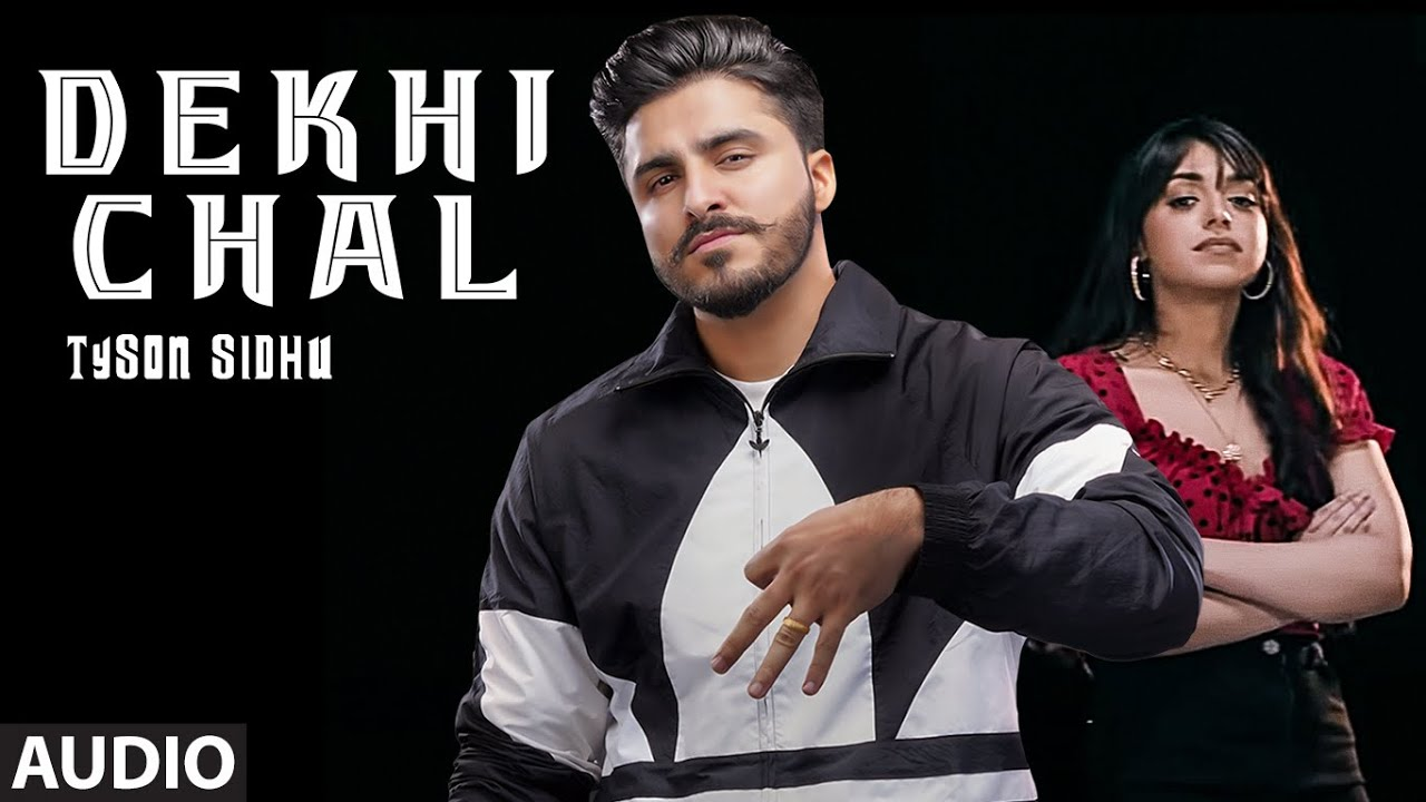 Dekhi Chal (Full Audio Song) Tyson Sidhu, Gurlez Akhtar | Ellde Fazilka | Exclusive Punjabi Song on NewSongsTV & Youtube