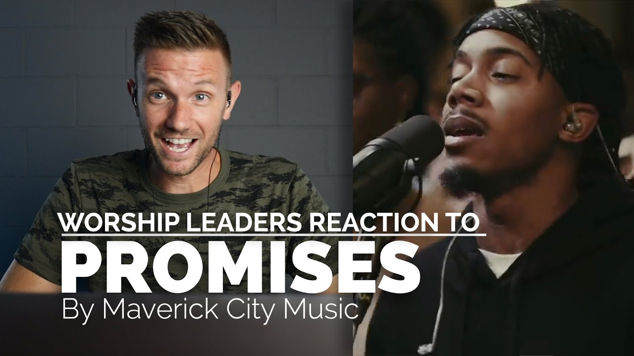 "Worship Leader Reacts to ""Promises"" by Maverick City Music"