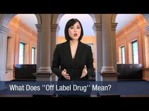 What Does ''Off Label Drug'' Mean?