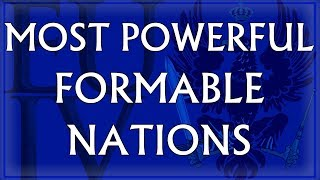 Top 10 Most Powerful Formable Nations in EU4