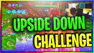 Playing FORTNITE Upside Down (OMG GIVE IT AGO)
