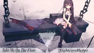 Nightcore - Take Me On The Floor