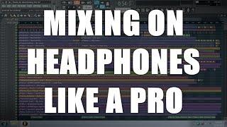Video MIXING ON HEADPHONES LIKE A PRO download MP3, 3GP, MP4, WEBM, AVI, FLV Juli 2018