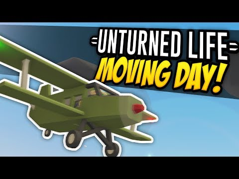 MOVING DAY - Unturned Life Roleplay #353