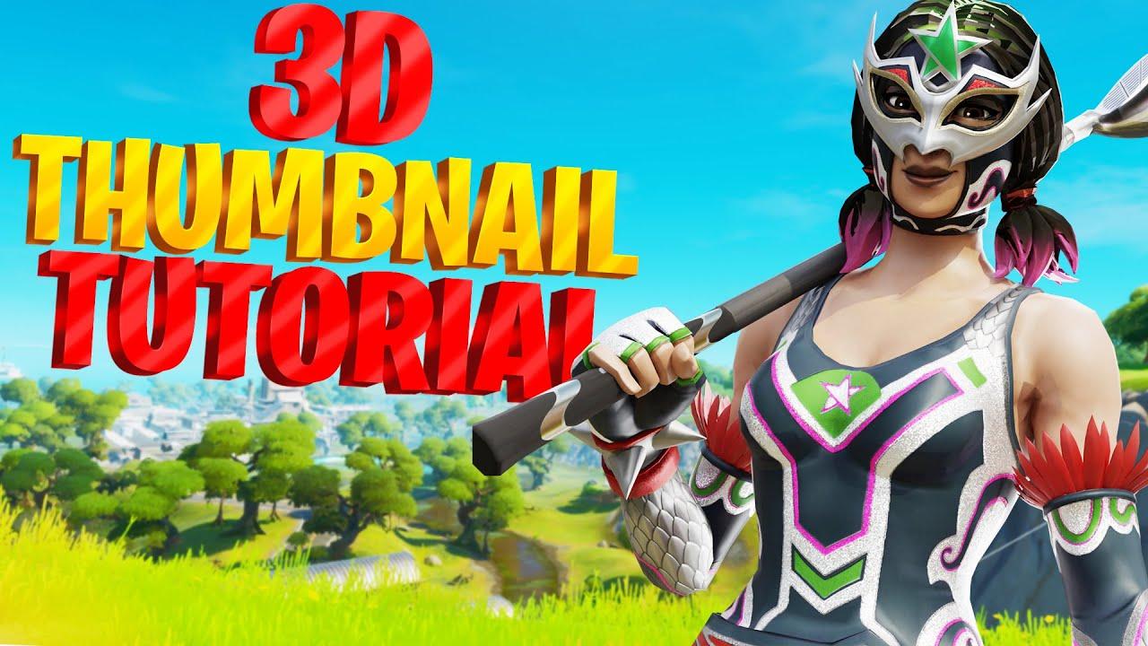 How To Make 3d Fortnite Thumbnails Full Tutorial