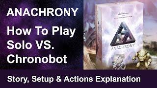 Anachrony - How to Play Solo (Part 1) -  Vs. Chronobot