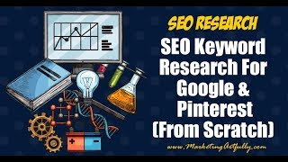 SEO Keyword Research For Google and Pinterest (From Scratch)