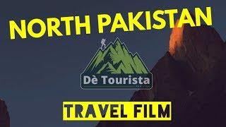 NORTH PAKISTAN | TRAVEL FILM | de tourista | MOHRAZBAN