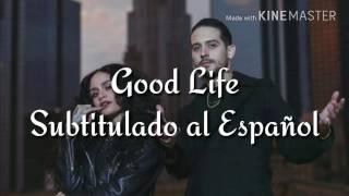 Good Life Subtitulada Al Español Inglés Kehlani G Eazy