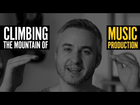 How To Climb The Music Production Mountain
