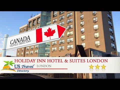 Holiday Inn Hotel & Suites London - London Hotels, Canada