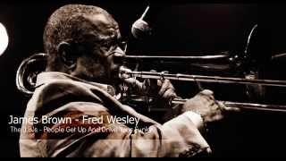 James Brown - Fred Wesley - People Get Up & Drive Your Funky Soul